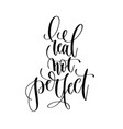real not perfect - hand lettering inscription text vector image vector image