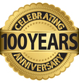 Celebrating 100 years anniversary golden label wit