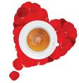 cup hot tea in heart rose petals vector image vector image