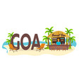 beach bar goa india travel palm drink summer vector image vector image