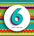 happy birthday 6 six years kid greeting card vector image