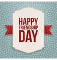 Happy Friendship Day greeting Tag vector image vector image