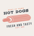 hot and fresh hot dog france retro badge design vector image