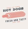 hot and fresh hot dog france retro badge design vector image