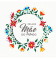 happy mothers day portuguese flower greeting card vector image vector image