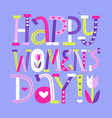 happy women day cute childish modern letters card vector image vector image