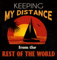 keeping my distance from rest world vector image vector image