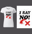 t-shirt design with inscription i say no vector image vector image