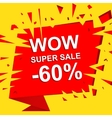 Big sale poster with WOW SUPER SALE MINUS 60 vector image vector image