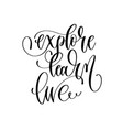 explore learn live - hand lettering inscription vector image vector image
