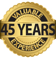 Valuable 45 years of experience golden label with vector image vector image
