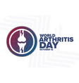 world arthritis day october 12 holiday concept vector image vector image
