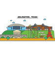 arlingtontexas city skyline architecture vector image vector image