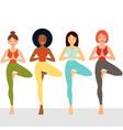 multi ethnic female friends exercising yoga vector image vector image