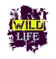 Tshirt design - Wild Life quote vector image