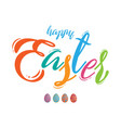 colorful happy easter lettering with easter eggs vector image vector image