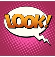 Look comic bubble retro text vector image vector image