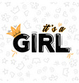 its a girl lettering with crown on white vector image vector image