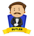 Label design with male butler vector image