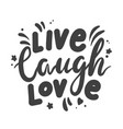 live laugh love lettering phrase for banner or vector image vector image