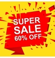 Big sale poster with SUPER SALE 60 PERCENT OFF vector image vector image