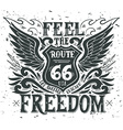 Feel the freedom Route 66 Hand drawn grunge vector image vector image