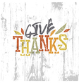 Happy Thanksgiving design Give Thanks Logo For vector image vector image