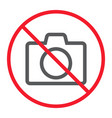 no camera line icon prohibition and forbidden vector image