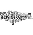 who needs a business advisor text word cloud vector image vector image