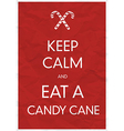 keep calm an eat a candy cane vector image vector image