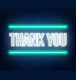 neon lettering thank you on a dark background vector image vector image