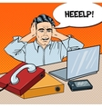 Pop Art Stressed Businessman at the Office Work vector image vector image