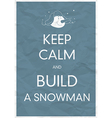 keep calm and build a snowman vector image vector image