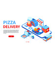 pizza delivery - modern colorful isometric web vector image vector image