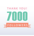 7000 followers thank you number with banner vector image vector image