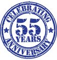 Celebrating 55 years anniversary grunge rubber sta vector image