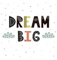 dream big hand lettering with cute clouds vector image vector image