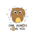 owl always love you greeting card with vector image vector image