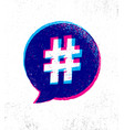 hashtag creative rough internet blogging vector image