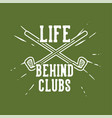 t shirt design life behind clubs with golf clubs vector image vector image