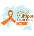 world multiple sclerosis day logo or banner vector image vector image
