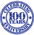 Celebrating 100 years anniversary grunge rubber s vector image vector image