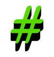 hashtag sign green 3d icon vector image vector image