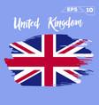 united kingdom flag brush strokes painted vector image