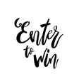 enter to win giveaway lettering text typography vector image vector image