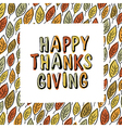 Happy Thanksgiving postcard design Autumn fall For vector image vector image