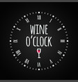 wine glass concept with clock face oclock vector image vector image