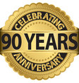 Celebrating 90 years anniversary golden label with vector image vector image