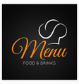food and drinks menu with chef hat on black vector image vector image