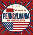 welcome to pennsylvania vintage grunge poster vector image vector image